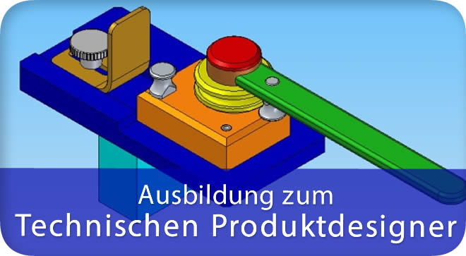 Ausbildung zum Technischen Produktdesigner