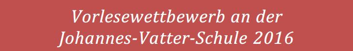 Vorlesewettbewerb an der  Johannes-Vatter-Schule 2016